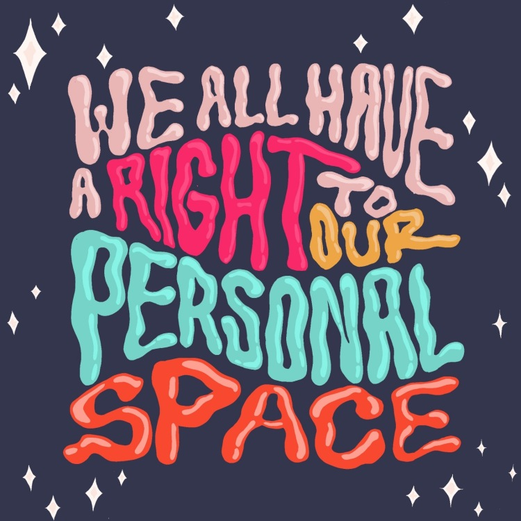 """Illustrated text: """"We all have the right to our personal space"""" on a dark blue background, surrounded by stars."""